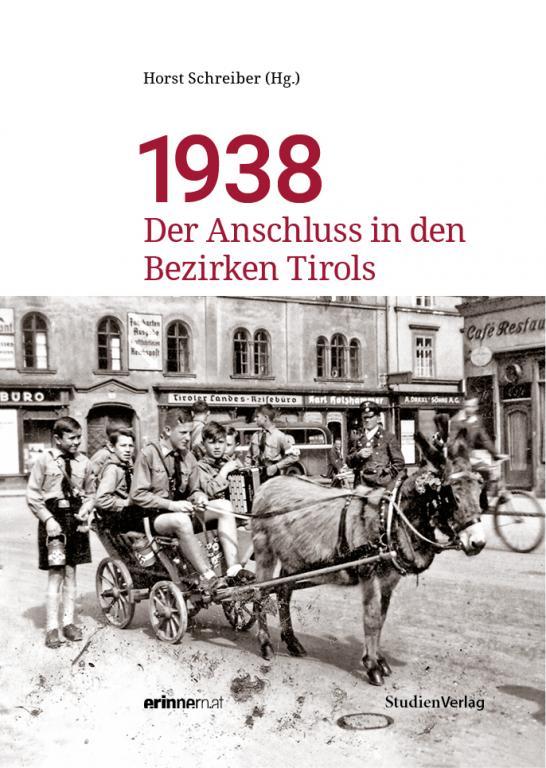 1938: Der Anschluss in den Bezirken Tirols
